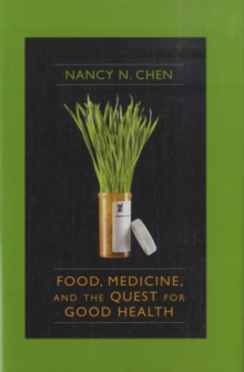 Food, Medicine, and the Quest for Good Health : Nutrition, Medicine, and Culture, Hardback Book