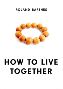 How to Live Together : Novelistic Simulations of Some Everyday Spaces, Hardback Book
