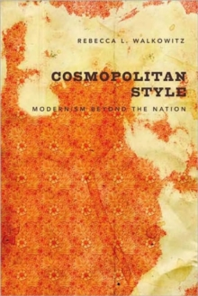 Cosmopolitan Style : Modernism Beyond the Nation, Paperback / softback Book