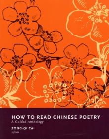 How to Read Chinese Poetry : A Guided Anthology, Paperback Book