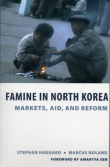 Famine in North Korea : Markets, Aid, and Reform, Paperback / softback Book