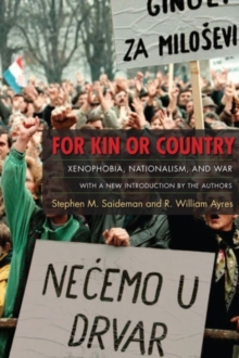 For Kin or Country : Xenophobia, Nationalism, and War, Paperback / softback Book