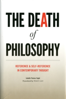The Death of Philosophy : Reference and Self-reference in Contemporary Thought, Hardback Book