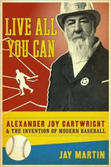 alexander j cartwright and the invention of baseball