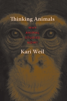 Thinking Animals : Why Animal Studies Now?, Paperback / softback Book