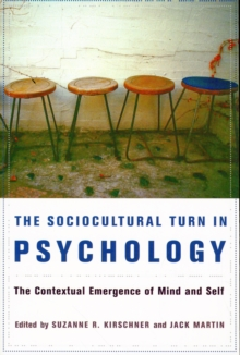 The Sociocultural Turn in Psychology : The Contextual Emergence of Mind and Self, Paperback / softback Book