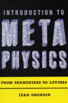 Introduction to Metaphysics : From Parmenides to Levinas, Paperback / softback Book