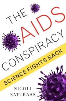 The AIDS Conspiracy : Science Fights Back, Paperback / softback Book