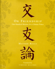 On Friendship : One Hundred Maxims for a Chinese Prince, Hardback Book