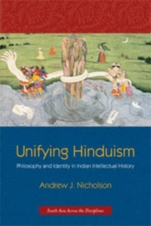 Unifying Hinduism : Philosophy and Identity in Indian Intellectual History, Paperback / softback Book