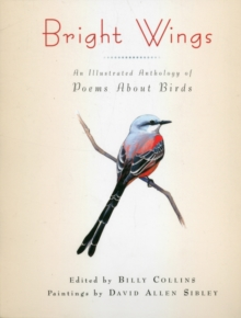 Bright Wings : An Illustrated Anthology of Poems About Birds, Paperback / softback Book