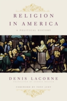 Religion in America : A Political History, Paperback / softback Book