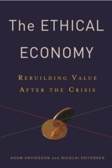 The Ethical Economy : Rebuilding Value After the Crisis, Paperback / softback Book