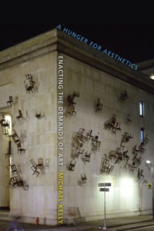A Hunger for Aesthetics : Enacting the Demands of Art, Hardback Book