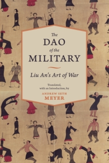 The Dao of the Military : Liu An's Art of War, Paperback / softback Book