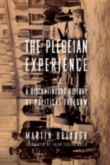 The Plebeian Experience : A Discontinuous History of Political Freedom, Hardback Book