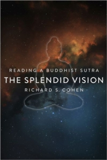 The Splendid Vision : Reading a Buddhist Sutra, Hardback Book