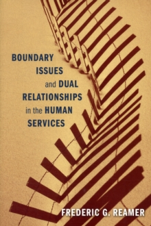 Boundary Issues and Dual Relationships in the Human Services, Paperback / softback Book