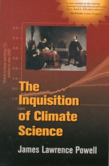 The Inquisition of Climate Science, Paperback / softback Book