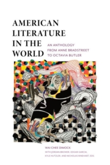 American Literature in the World : An Anthology from Anne Bradstreet to Octavia Butler, Paperback Book