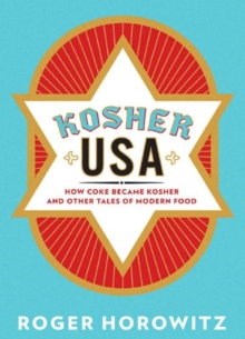 Kosher USA : How Coke Became Kosher and Other Tales of Modern Food, Paperback / softback Book