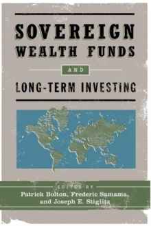 Sovereign Wealth Funds and Long-Term Investing, Paperback / softback Book