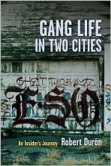 Gang Life in Two Cities : An Insider's Journey, Hardback Book