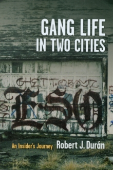 Gang Life in Two Cities : An Insider's Journey, Paperback Book