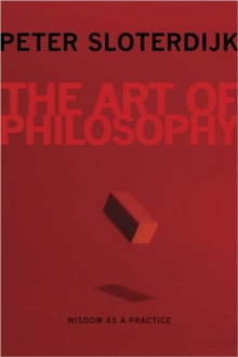The Art of Philosophy : Wisdom as a Practice, Hardback Book
