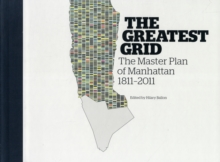 The Greatest Grid : The Master Plan of Manhattan, 1811-2011, Hardback Book
