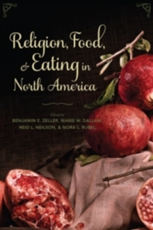 Religion, Food, and Eating in North America, Paperback Book