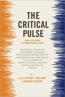 The Critical Pulse : Thirty-Six Credos by Contemporary Critics, Hardback Book