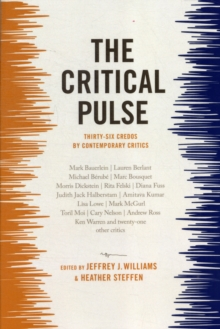 The Critical Pulse : Thirty-Six Credos by Contemporary Critics, Paperback / softback Book