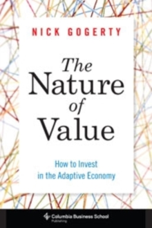 The Nature of Value : How to Invest in the Adaptive Economy, Hardback Book