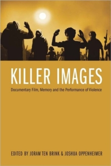 Killer Images : Documentary Film, Memory and the Performance of Violence, Hardback Book