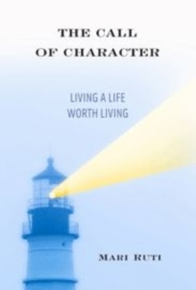 The Call of Character : Living a Life Worth Living, Hardback Book