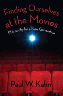 Finding Ourselves at the Movies : Philosophy for a New Generation, Paperback / softback Book