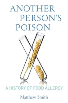 Another Person's Poison : A History of Food Allergy, Paperback / softback Book