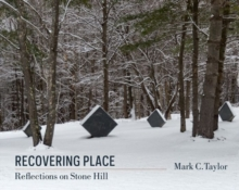 Recovering Place : Reflections on Stone Hill, Paperback Book
