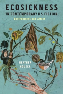 Ecosickness in Contemporary U.S. Fiction : Environment and Affect, Paperback / softback Book