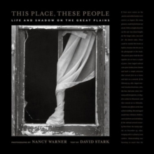This Place, These People : Life and Shadow on the Great Plains, Hardback Book