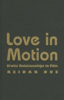 Love in Motion : Erotic Relationships in Film, Hardback Book