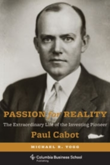Passion for Reality : The Extraordinary Life of the Investing Pioneer Paul Cabot, Hardback Book