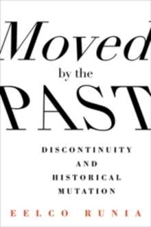 Moved by the Past : Discontinuity and Historical Mutation, Hardback Book