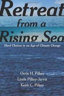 Retreat from a Rising Sea : Hard Choices in an Age of Climate Change, Paperback Book