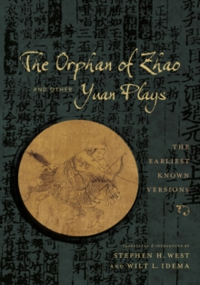 The Orphan of Zhao and Other Yuan Plays : The Earliest Known Versions, Hardback Book