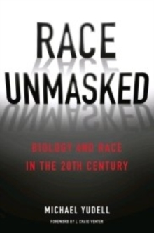 Race Unmasked : Biology and Race in the Twentieth Century, Hardback Book