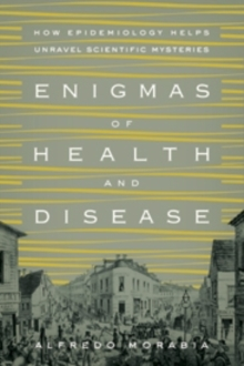 Enigmas of Health and Disease : How Epidemiology Helps Unravel Scientific Mysteries, Paperback Book