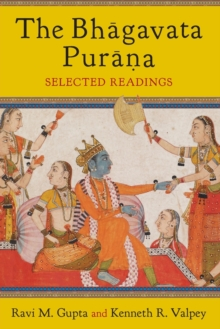 The Bhagavata Purana : Selected Readings, Paperback / softback Book
