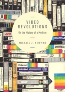 Video Revolutions : On the History of a Medium, Paperback / softback Book
